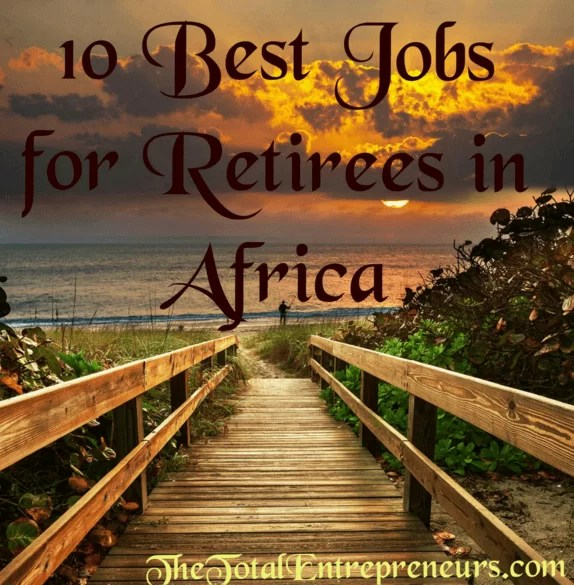 10 Best jobs for retirees in africa image