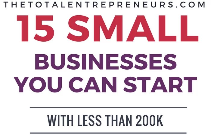 15 Small Businesses You can Start with Less Than 200k