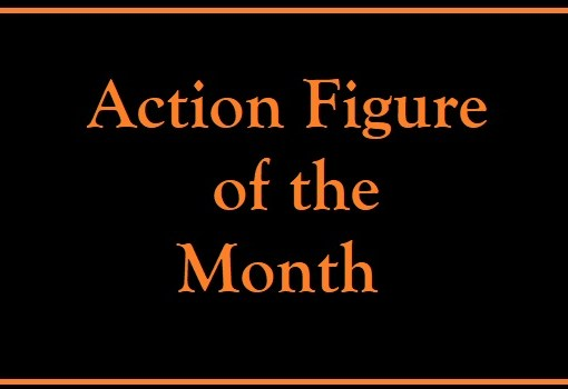 Action Figure of the Month
