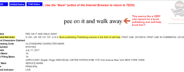 Pee On It And Walk Away Not My Words but the name of a Book Publishing Company apparently Trademarks