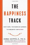 How to Apply the Science of Happiness to Accelerate Your Success