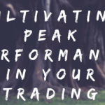Episode 31 – Cultivating Peak Performance In Trading