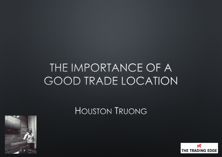 Webinar:  The Importance of a Good Trade Location