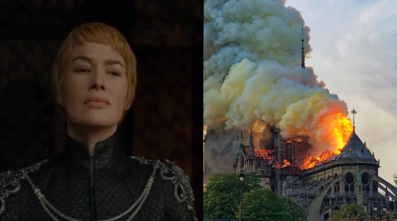 Cersei Lannister claims responsibility for Notre Dame fire