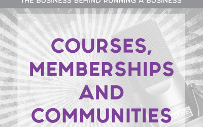 Episode 129 – Courses, Memberships and Communities