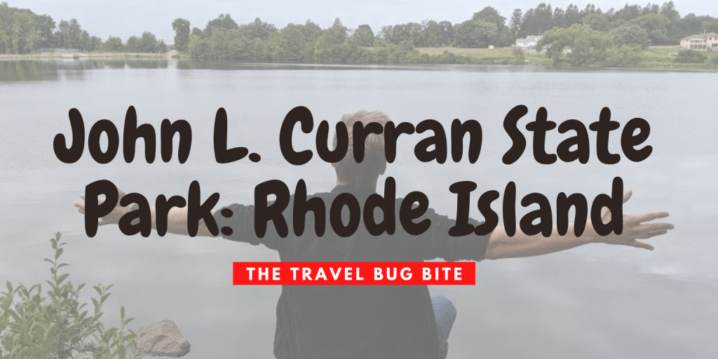 John L. Curran State Park, John L. Curran State Park & Management Area: Rhode Island, The Travel Bug Bite