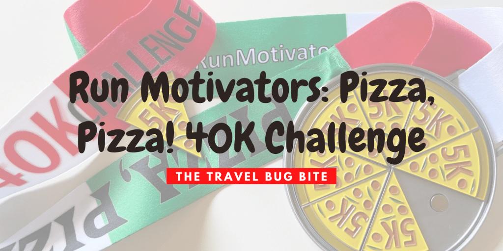 Run Motivators, Run Motivators: Pizza, Pizza! 40K Challenge, The Travel Bug Bite