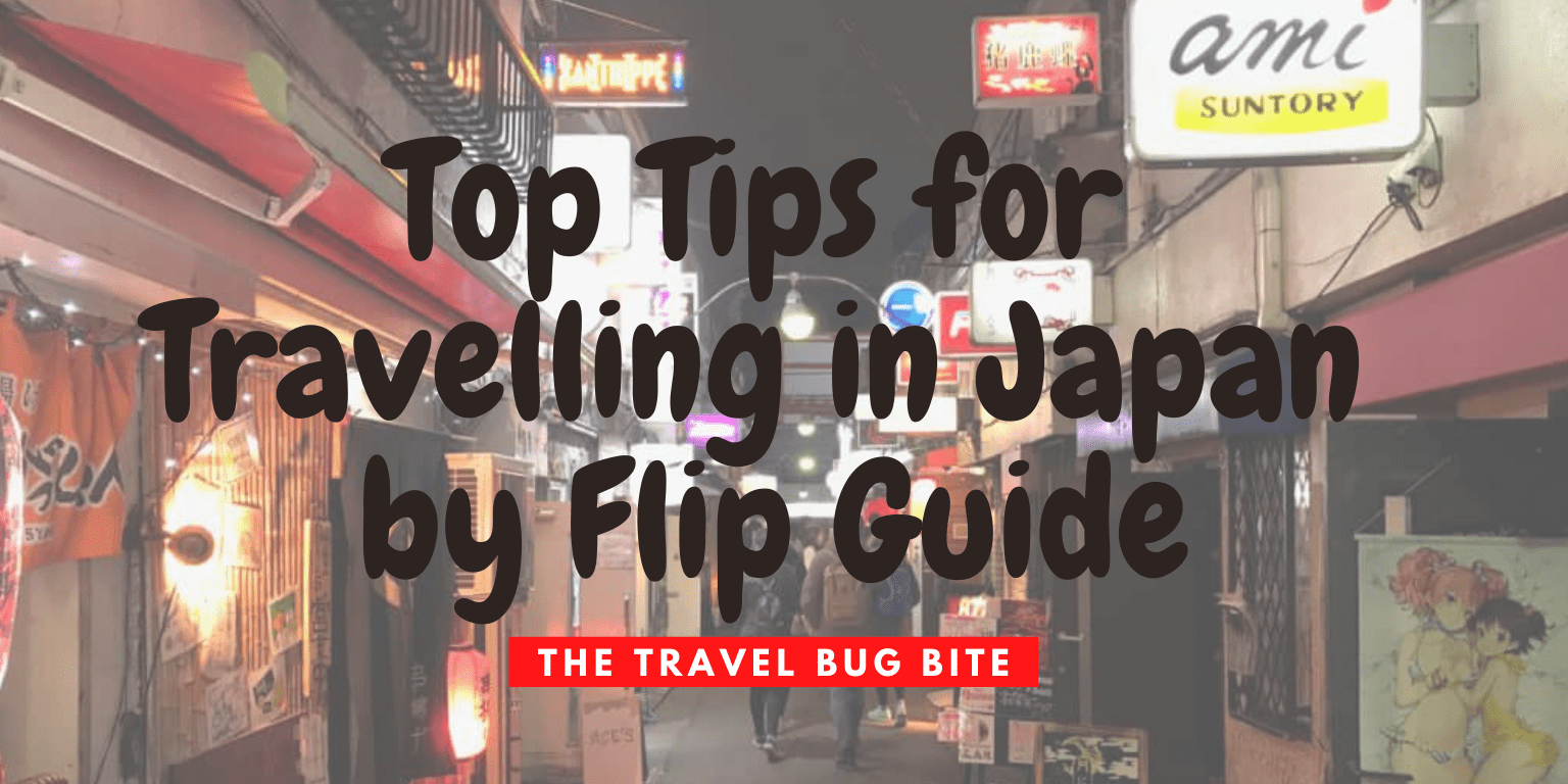 Japan, Top Tips for Travelling in Japan by Flip Guide, The Travel Bug Bite