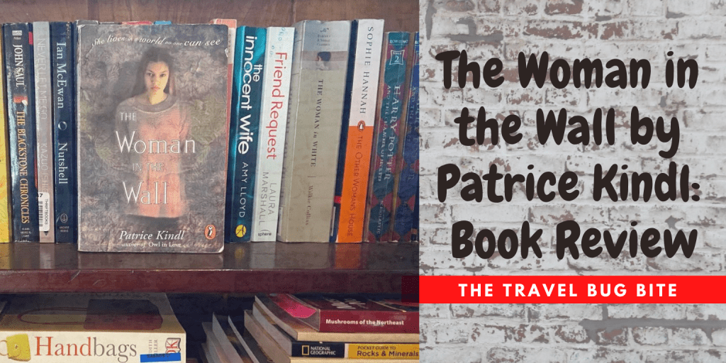 The Woman in the Wall, The Woman in the Wall by Patrice Kindl: Book Review, The Travel Bug Bite