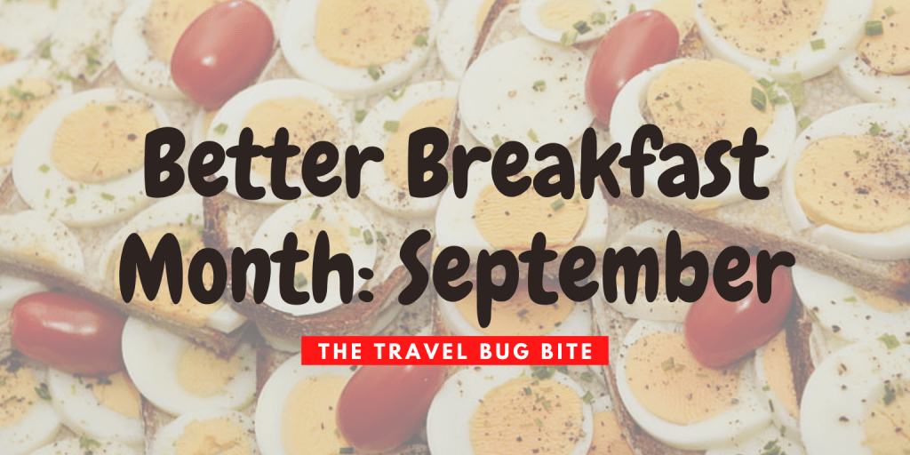Better Breakfast Month, Better Breakfast Month: September, The Travel Bug Bite