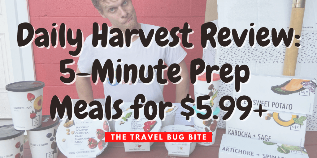 Daily Harvest Review, Daily Harvest Review: 5-Minute Prep Meals for $5.99+, The Travel Bug Bite