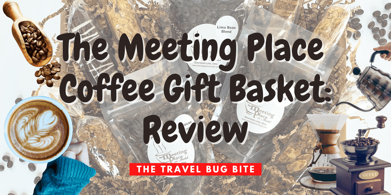 The Meeting Place Coffee, The Meeting Place Coffee Gift Basket: Review, Travel, Reviews, Bugs & More!