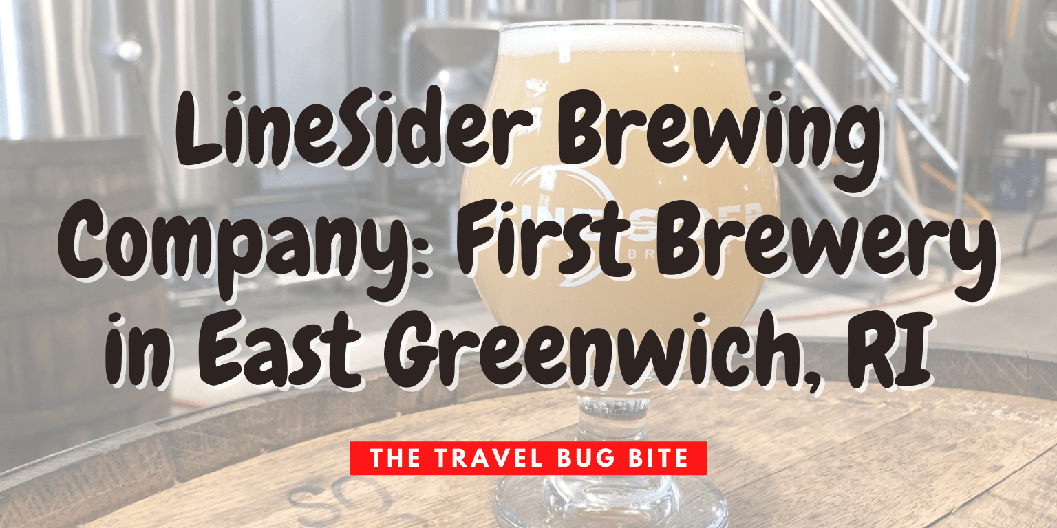 LineSider Brewing Company, LineSider Brewing Company: First Brewery in East Greenwich, RI, The Travel Bug Bite