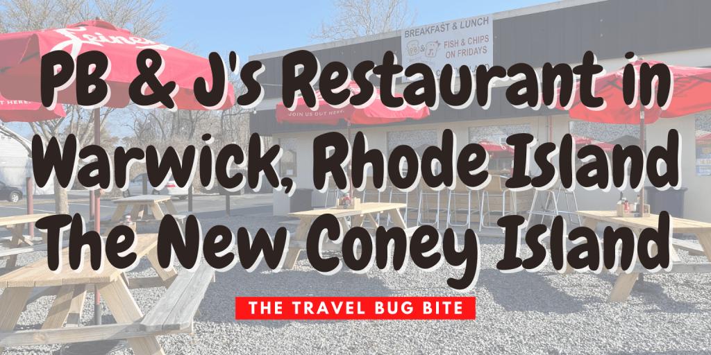 PB & Js Restaurant, PB & J's Restaurant in Warwick, Rhode Island – The New Coney Island, The Travel Bug Bite