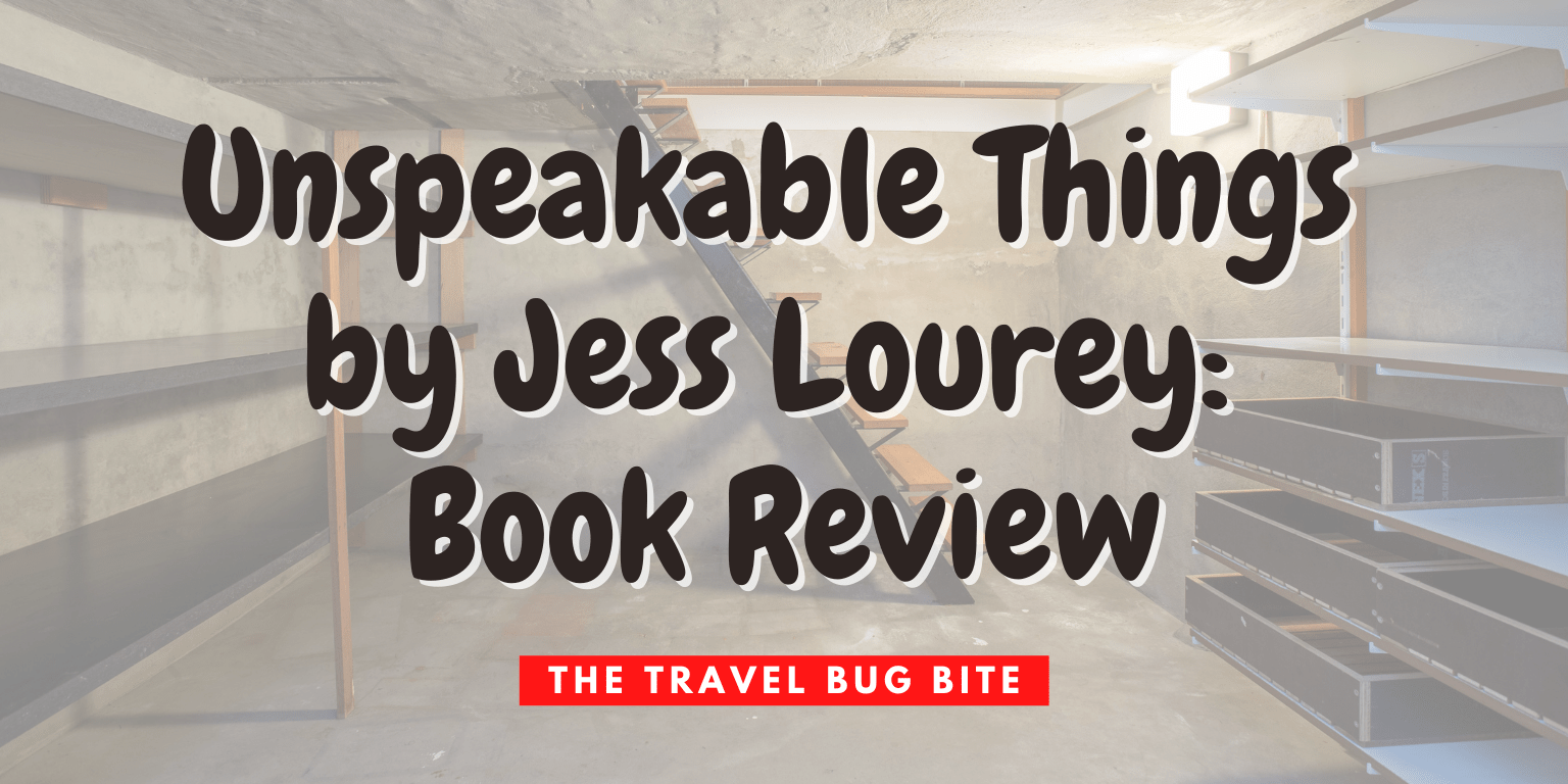, Unspeakable Things by Jess Lourey: Book Review, The Travel Bug Bite