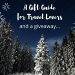 A Gift Guide for Travel Lovers and a *Giveaway*