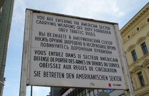 You are now entering the American Sector - Berlin, Germany