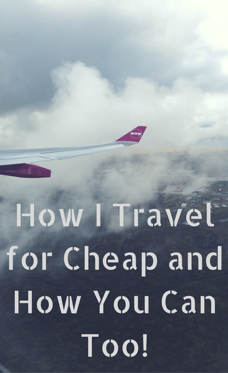 How I Travel for Cheap and How You Can Too! - The Traveling Storygirl