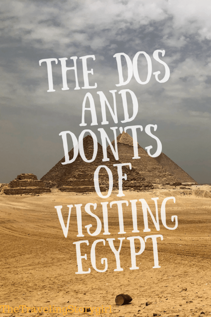 The Dos and Don'ts of Visiting Egypt - The Traveling Storygirl