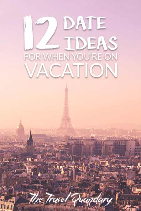 Save to Pinterest -12 Great Date Ideas When You're On Vacation