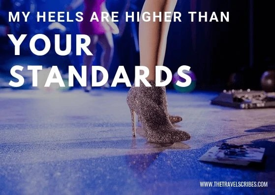 Image quotes - My heels are higher than your standards