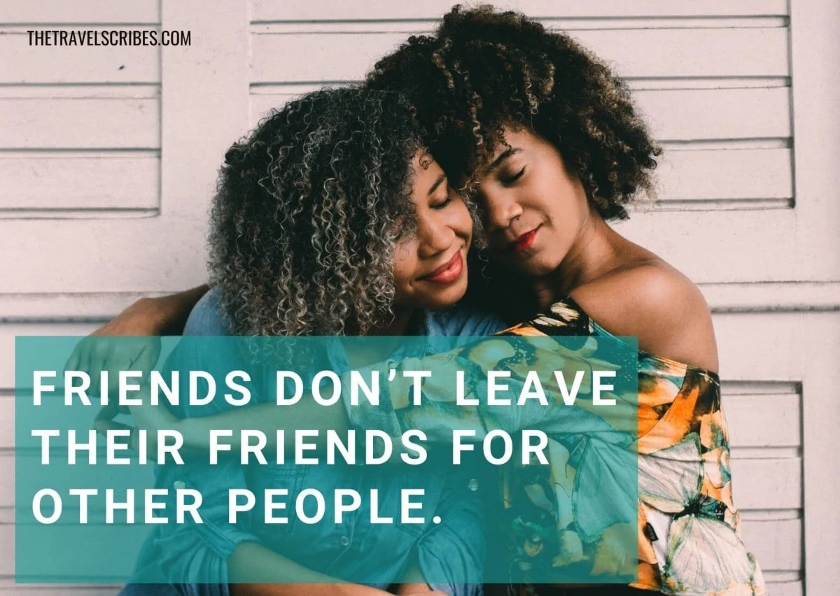 Caption for friends - Friends don't leave their friends for other people