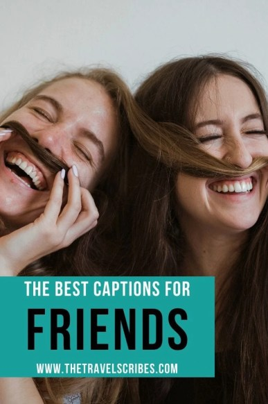 The best caption for friends - over 400 of the best friends captions for Instagram and social media networks
