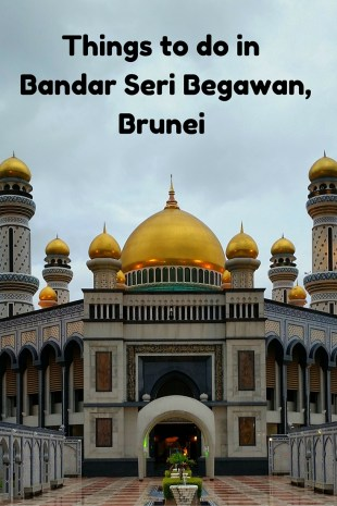 8 Best Things to do in Bandar Seri Brunei