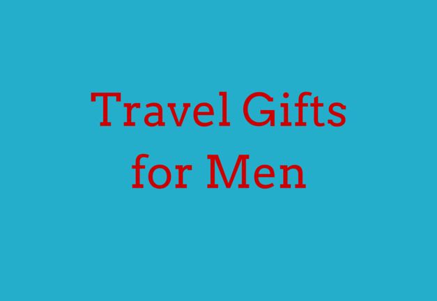 Best Travel Gifts for Men