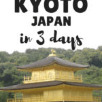 3 Days in Kyoto: The Perfect Itinerary
