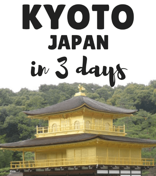 3 Days in Kyoto: The Perfect Itinerary for First Time Visitors