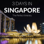 3 Days in Singapore: The Perfect Itinerary for First Timers