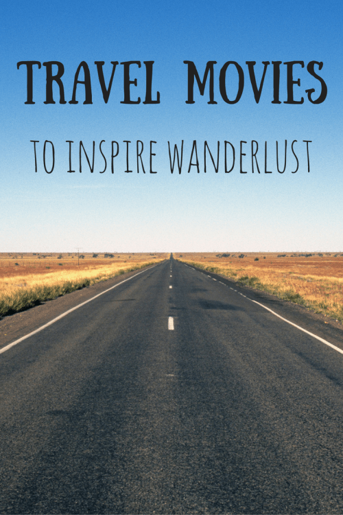 The 51 Best Travel Movies To Inspire Wanderlust