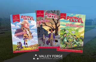 Patriot Tales by Visit Valley Forge