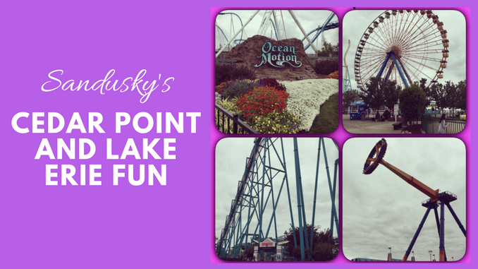 Sandusky's Cedar Point and Lake Erie Fun