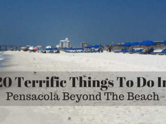 20 Terrific Things To Do In Pensacola Beyond the Beach