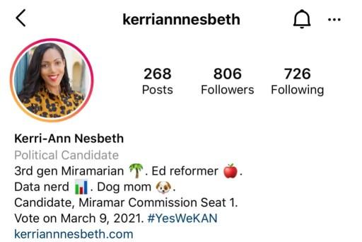 "Screenshot of Kerri-Ann Nesbeth's (@kerriannnesbeth) Instagram profile. Her biography reads: ""Kerri-Ann Nesbeth Political Candidate 3rd gen Miramarian 🌴. Ed reformer 🍎. Data nerd 📊. Dog mom 🐶. Candidate, Miramar Commission Seat 1. Vote on March 9, 2021. #YesWeKAN"""