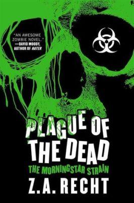 plague-of-the-dead-morningstar-strain-z-a-recht