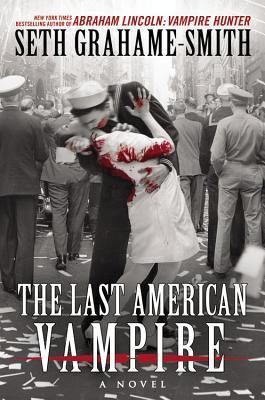 the-last-american-vampire-abraham-lincoln-vampire-hunter-seth-grahame-smith