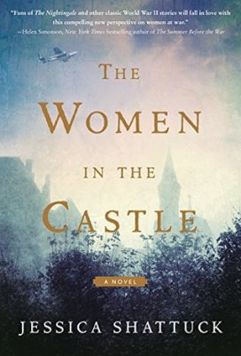 The Women in the Castle Jessica Shattuck