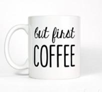 https://www.amazon.ca/Coworker-Mug-Ceramic-Porcelain-White/dp/B01FJKIO1C/ref=sr_1_3?ie=UTF8&qid=1481506051&sr=8-3&keywords=but+first+coffee+mug