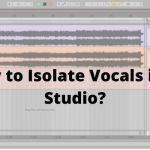 How to Isolate Vocals in FL Studio?