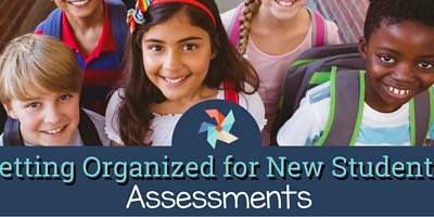 Getting Organized for New Students:  Assessments