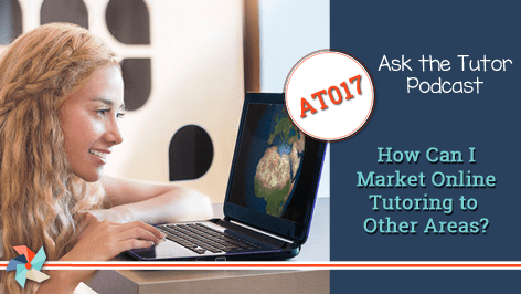 AT017: How Can I Market Online Tutoring to Other Areas?