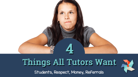 4 Things All Tutors Want