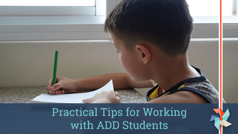 Tips for Working with ADD Kids