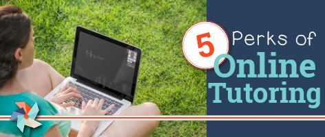 5 Perks of Online Tutoring