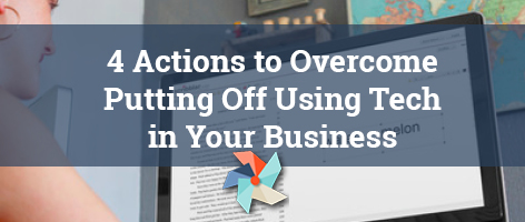 4 Actions to Overcome Putting Off Using Tech in Your Business:  Melissa Daniels Case Study