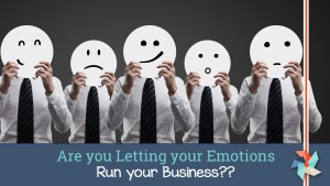 are-you-letting-your-emotions-run-your-business_sm