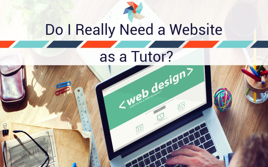 Do I Really Need a Website as a Tutor?
